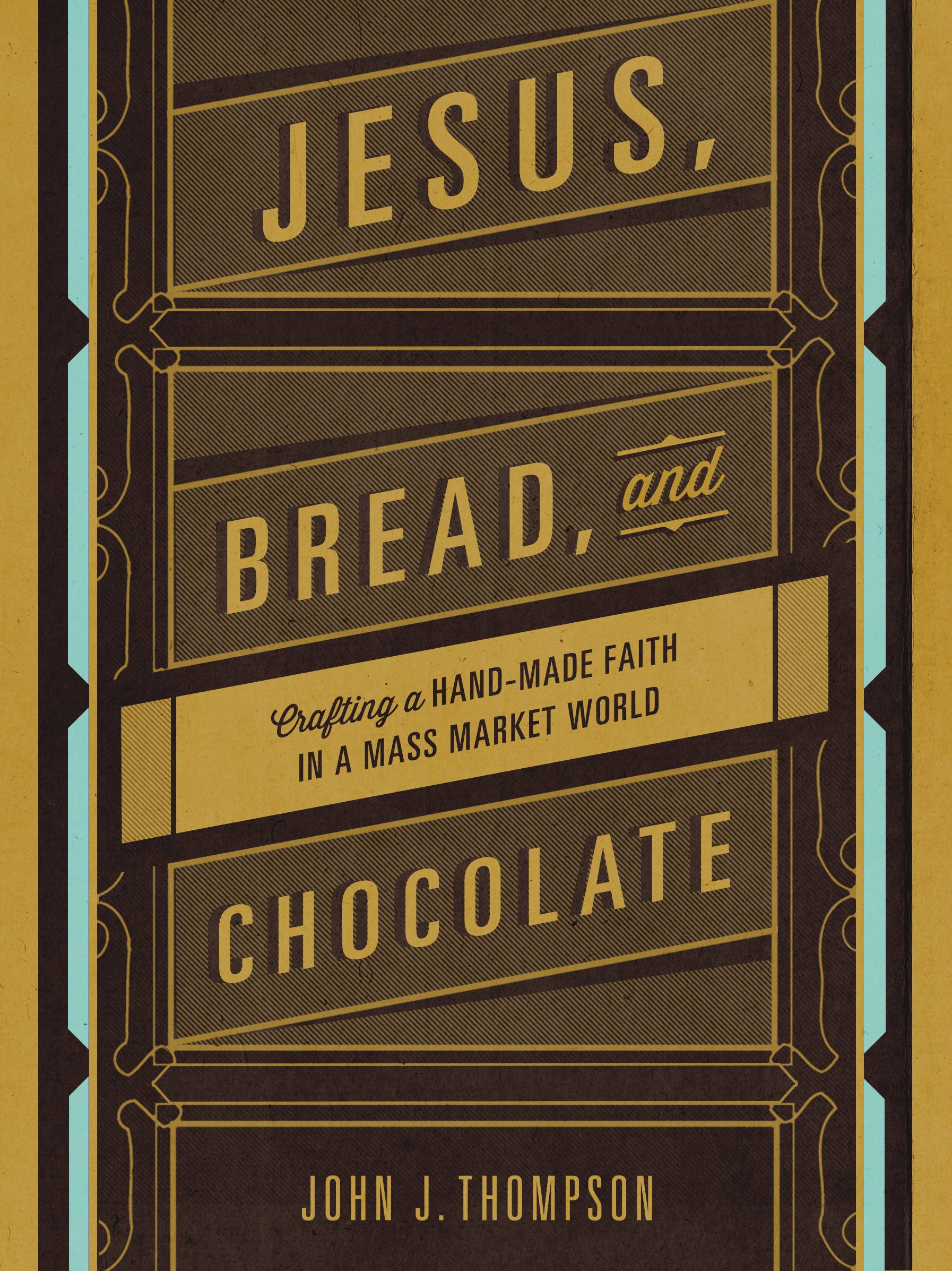 Jesus, Bread, and Chocolate book by John J. Thompson book cover